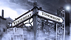 Of yesterdays and tomorrows