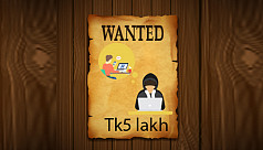 Tk5 lakh bounty for capture of question...