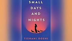 Tishani Doshi's 'Small Days and Nights':...
